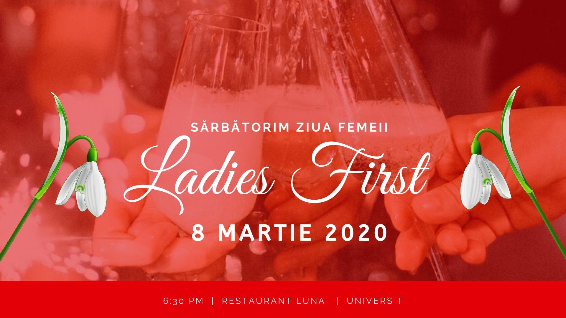 Ladies First – Petrecere de 8 Martie