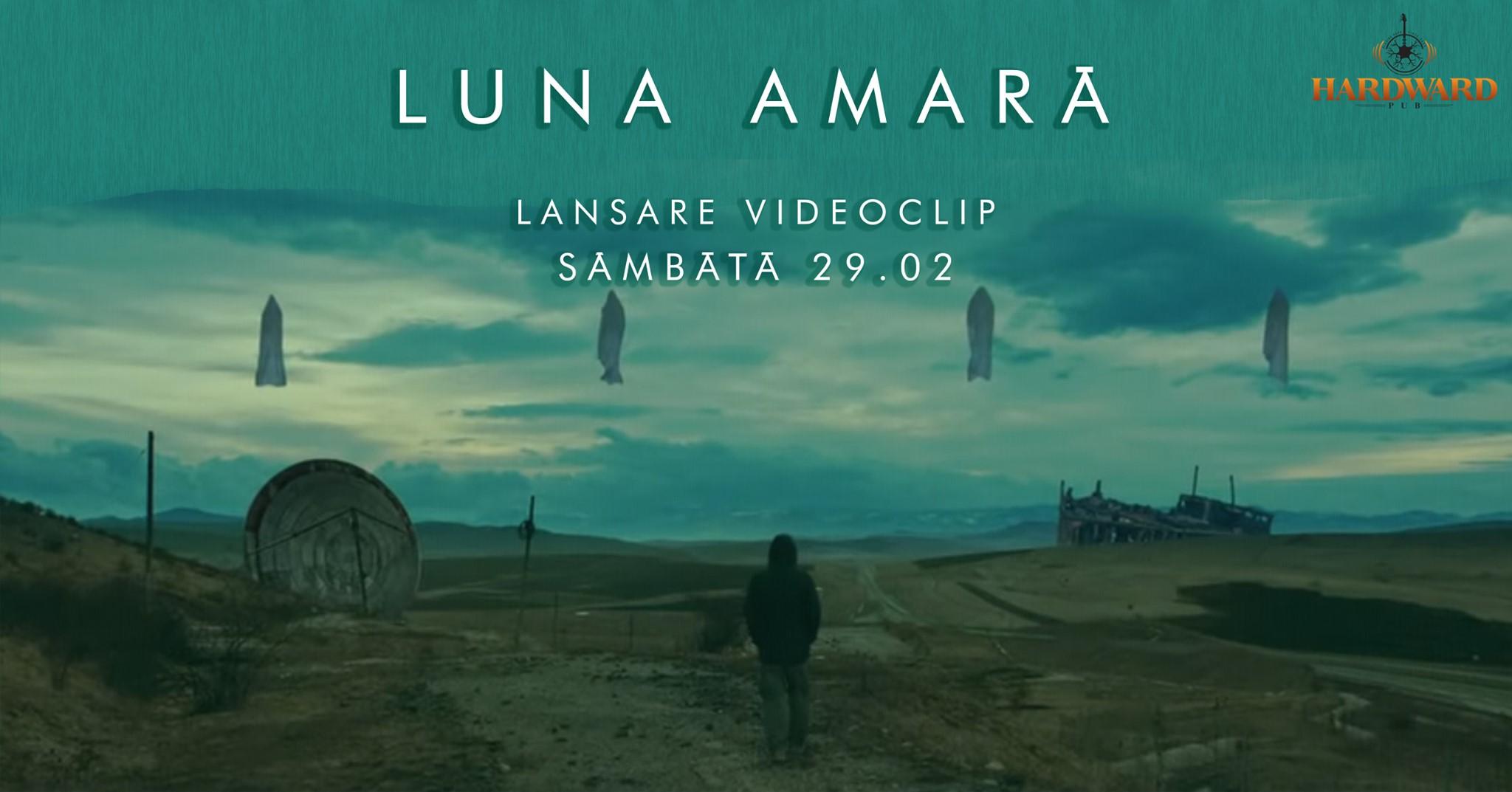 Luna Amară – Lansare Videoclip – Hardward Pub
