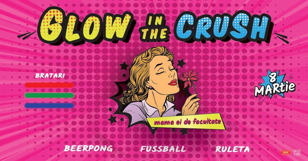 GLOW in the Crush | Mama ei de facultate