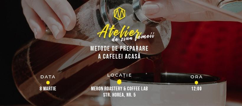 Metode de preparare a cafelei acasa | Atelier de Ziua Femeii