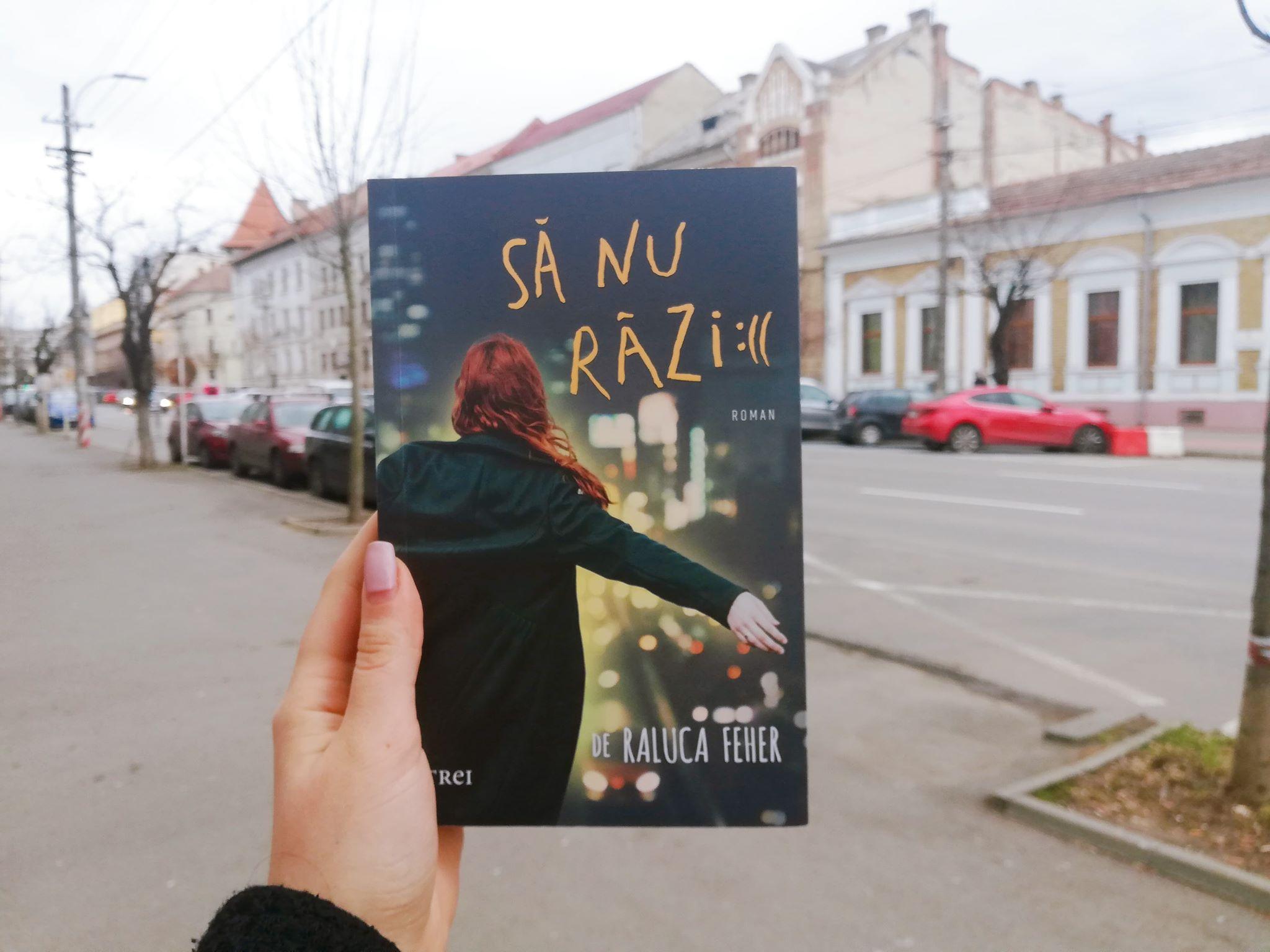 Cartea săptămânii – Să nu râzi, de Raluca Feher