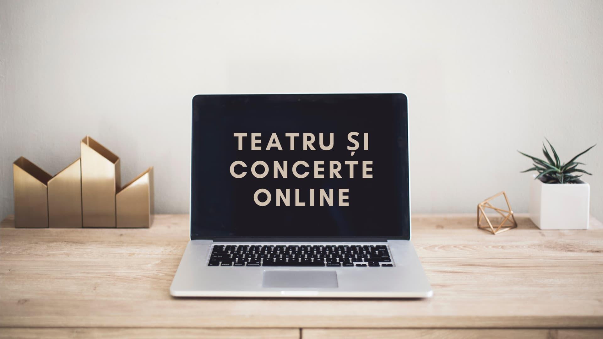 Spectacole culturale, pentru copii și concerte live pe care le poți urmări de acasă
