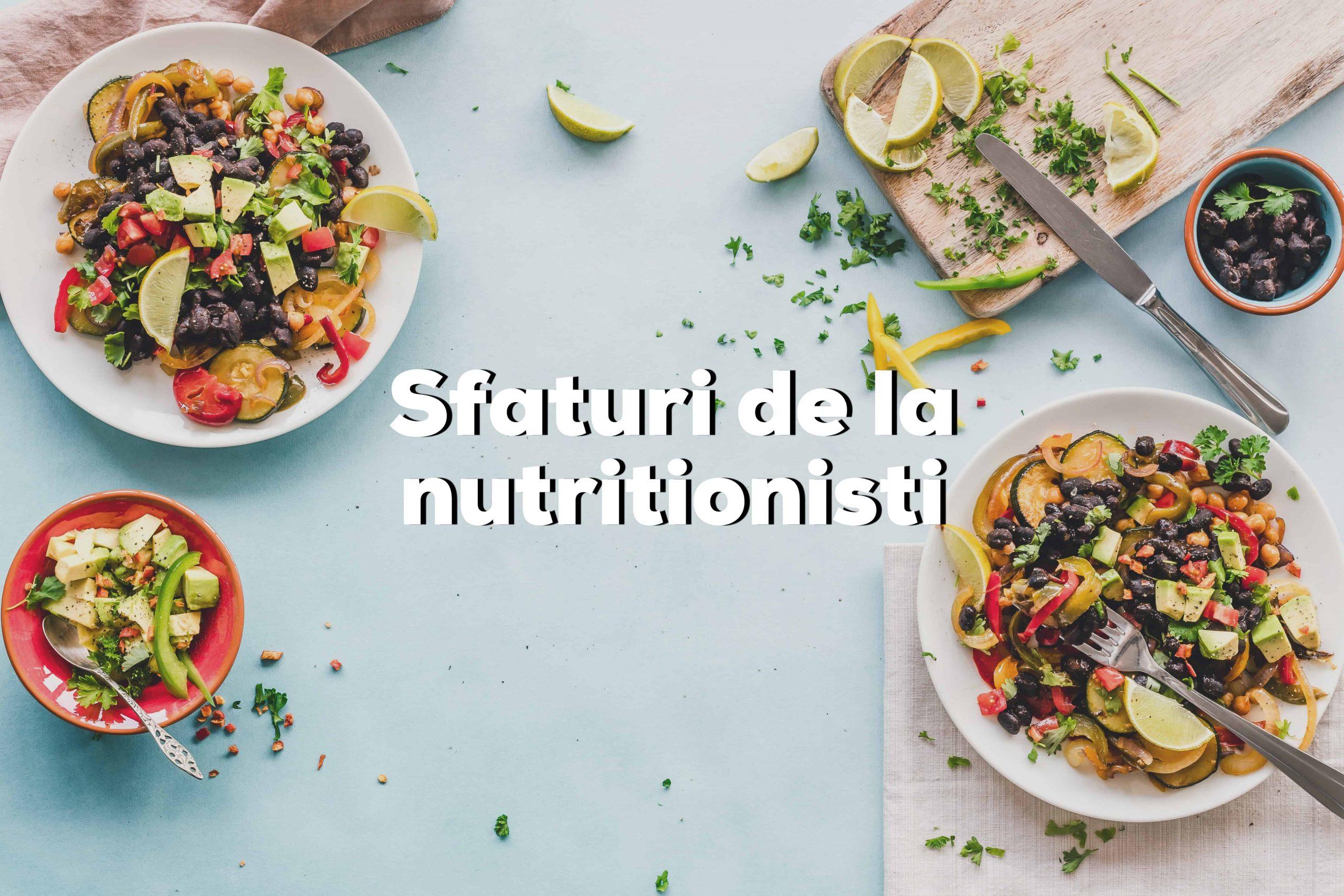Sfaturi de la nutriționiști: ce mâncăm în această perioadă cât #stămacasă