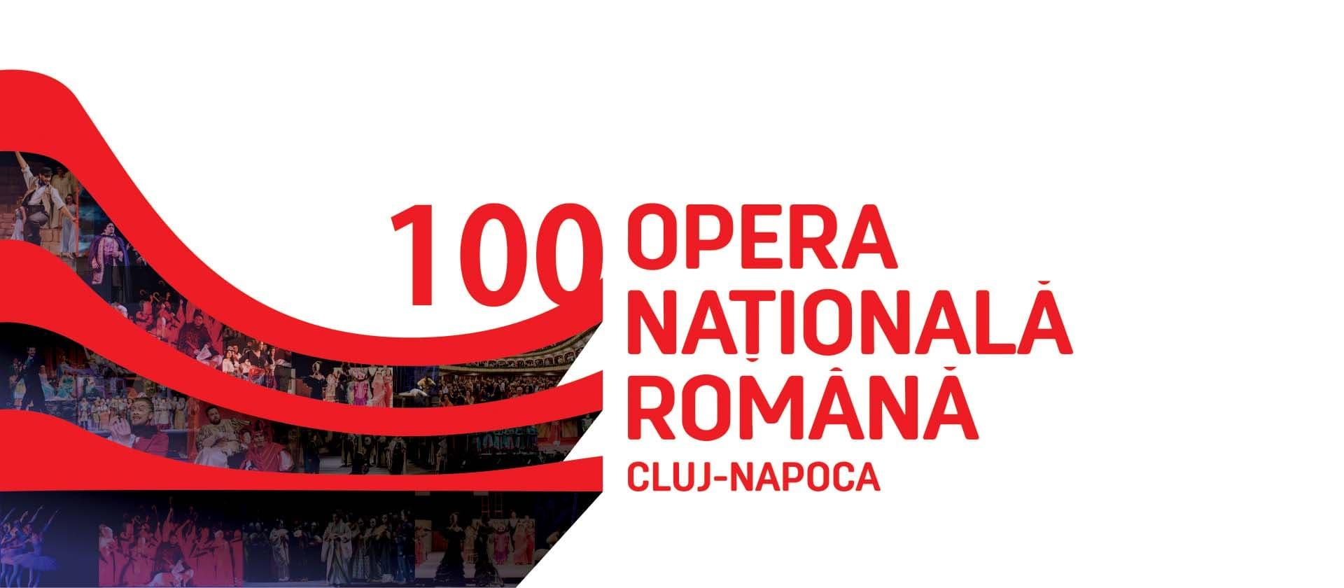 Opera Națională Română din Cluj-Napoca sărbătorește 100 de ani!