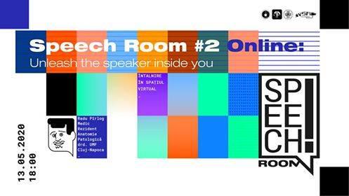 Speech Room #2 Online: Unleash the speaker inside you