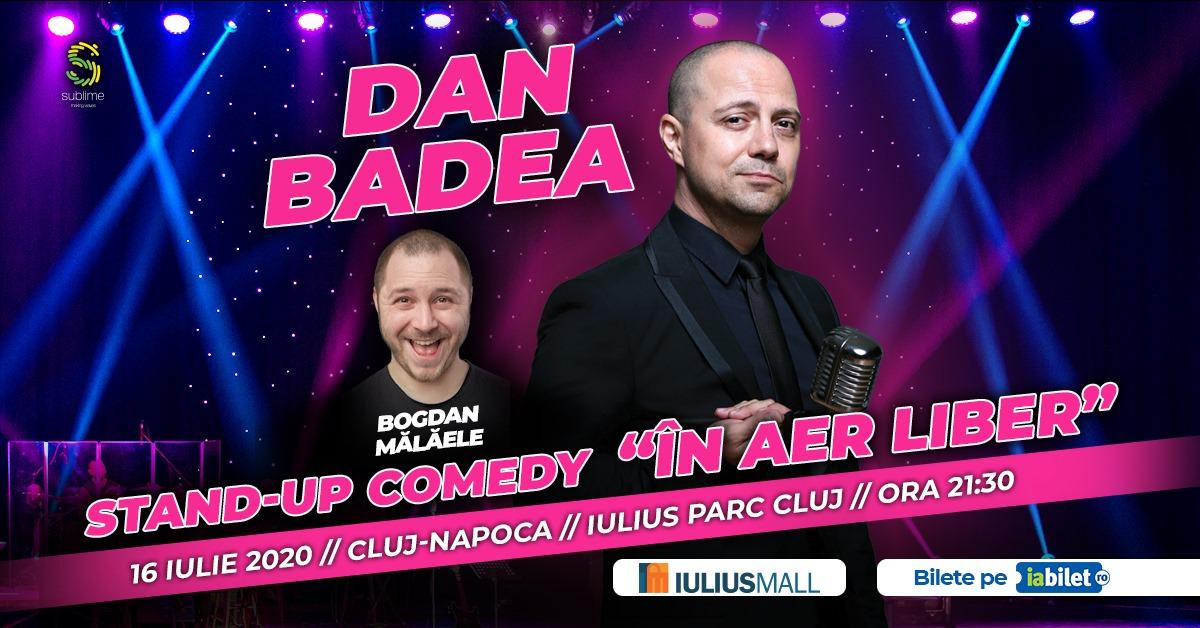 "Dan Badea – Stand-up Comedy ""În aer liber"""