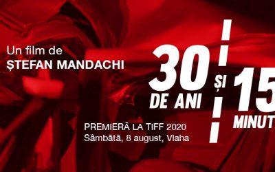 30 de ani și 15 minute – un film de Ștefan Mandachi