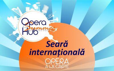 Opera à la Carte: Seară internațională