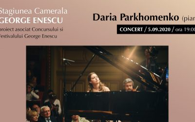 Concert Daria Parkhomenko-Stagiunea Camerală George Enescu