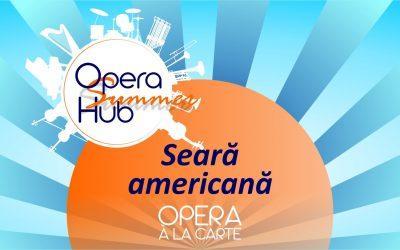 Opera à la Carte: Seară americană