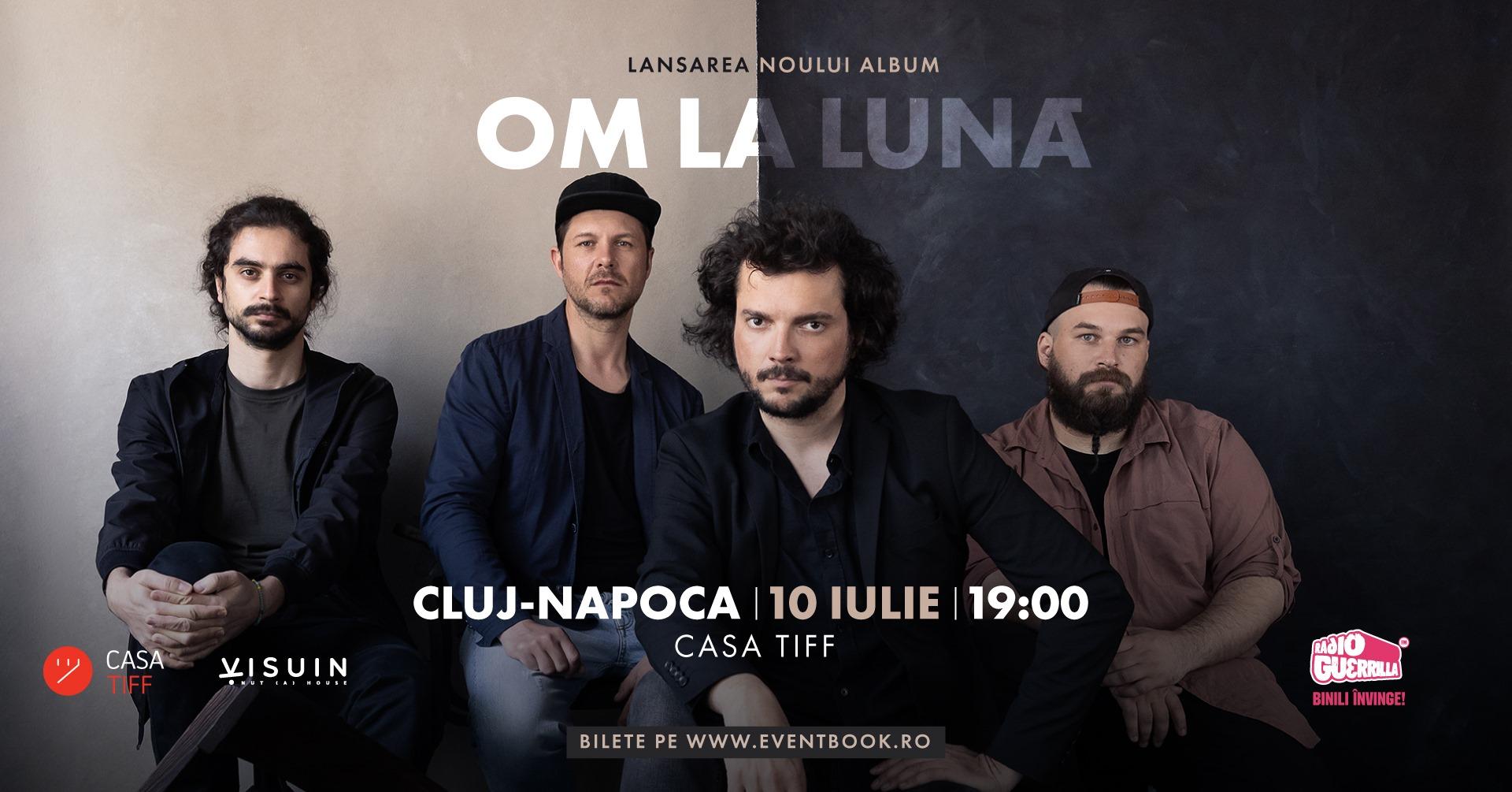 OM LA LUNĂ LANSAREA NOULUI ALBUM Cluj - Casa TIFF