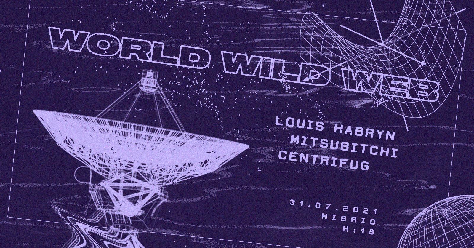 World Wild Web pres. Louis Habryn, Mitsubitchi & Centrifug