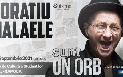 """""""Sunt un orb"""" – Horațiu Mălăele @Cluj-Napoca"""