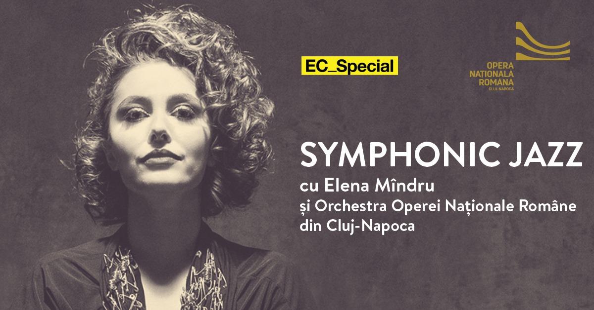 Symphonic Jazz cu Elena Mîndru și Orchestra Operei