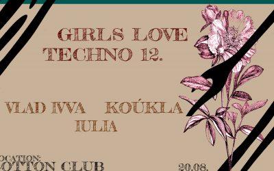 GIRLS Love Techno 12 | Cotton Garden Cluj