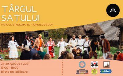 """Târgul Satului @ Parcul Etnografic """"Romulus Vuia"""""""