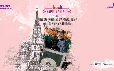 Story behind OWPN Academy w. DJ Shiver & DJ Rutlex @ Napoca Avenue 2021